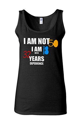 I am not 50 I am 18 with 32 Years Experience Novelty White Femme Women Tricot de Corps Tank Top Vest *Noir
