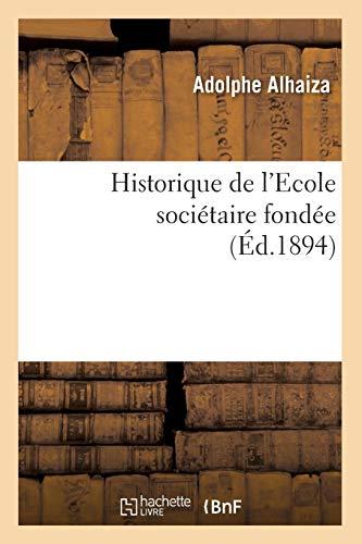 Historique de l'Ecole sociétaire fondée (Éd.1894)
