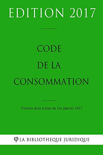 Code de la consommation - Edition 2017: Version mise à jour au 1er janvier 2017