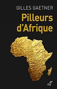 Pilleurs d'Afrique par Gilles Gaetner