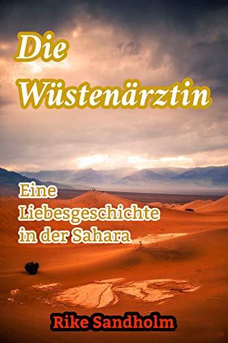 Die Wüstenärztin: Eine lesbische Liebesgeschichte in der Sahara und Dubai für starke Frauen