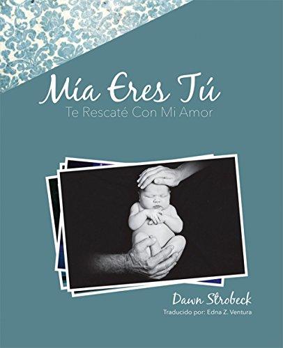 Mia Eres Tu: Te Rescate Con Mi Amor