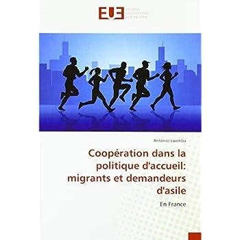 Coopération dans la politique d'accueil: migrants et demandeurs d'asile: En France