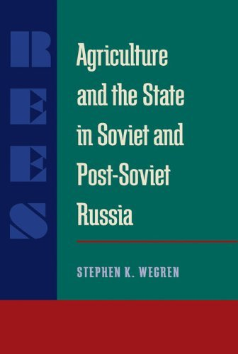 AGRICULTURE AND THE STATE IN SOVIET AND POST-SOVIET RUSSIA (Pitt Series in Russian and East European Studies) by Stephen K. Wegren (1998-08-30)
