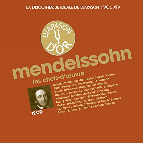 La discothèque idéale de Diapason, vol. 14 / Mendelssohn : Les chefs-d'oeuvre.