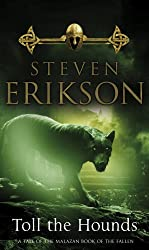 Toll The Hounds: The Malazan Book of the Fallen 8