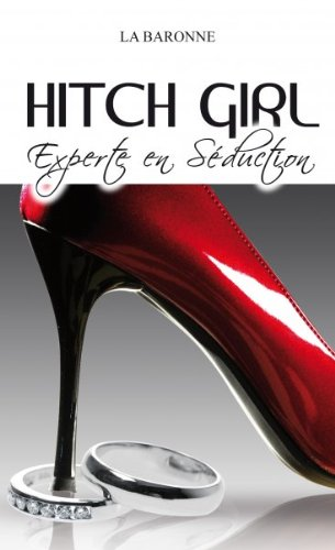 Hitch Girl Experte En Seduction par La Baronne