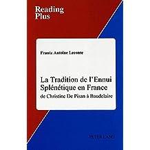 La Tradition de l'Ennui Splénétique en France: de Christine De Pisan à Baudelaire (Reading Plus)