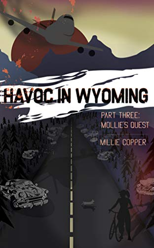 Mollie's Quest: Havoc in Wyoming, Part 3
