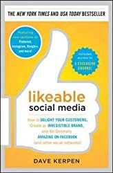 [(Likeable Social Media : How to Delight Your Customers, Create an Irresistible Brand, and be Generally Amazing on Facebook (& Other Social Networks))] [By (author) Dave Kerpen] published on (December, 2012)