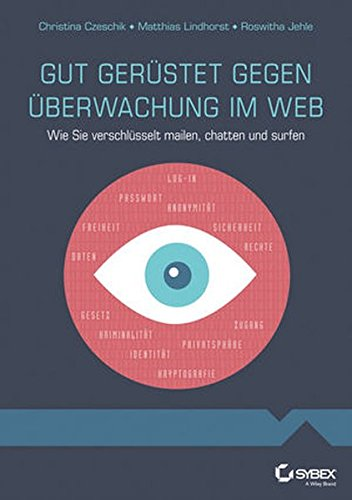 Gut gerüstet gegen Überwachung im Web - Wie Sie verschlüsselt mailen, chatten und surfen