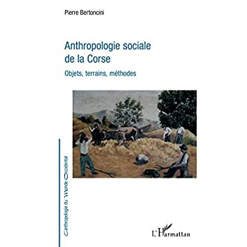 Anthropologie sociale de la Corse: Objets, terrains, méthodes