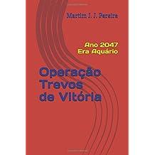 Operação Trevos de Vitória: Ano 2047 Era Aquário