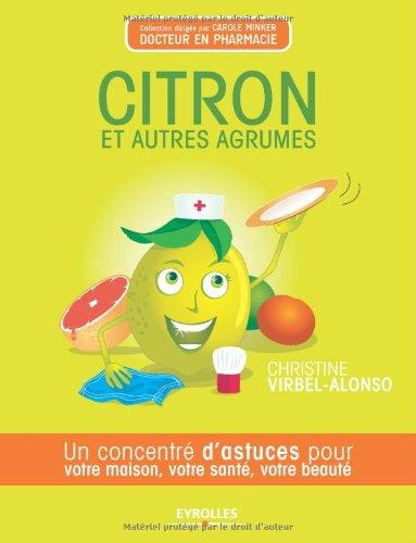 Citron et autres agrumes : Un concentré de bienfaits pour votre maison, votre santé, votre beauté