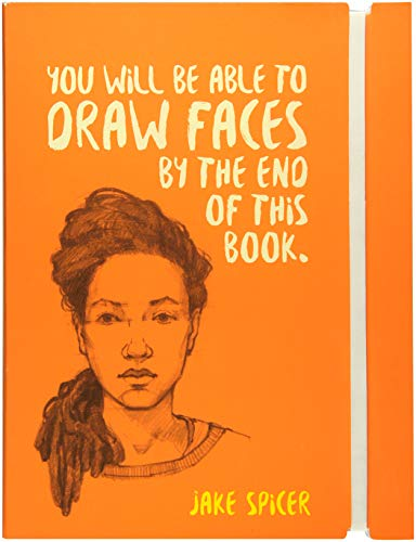 You Will be Able to Draw Faces by the End of This Book par Jake Spicer
