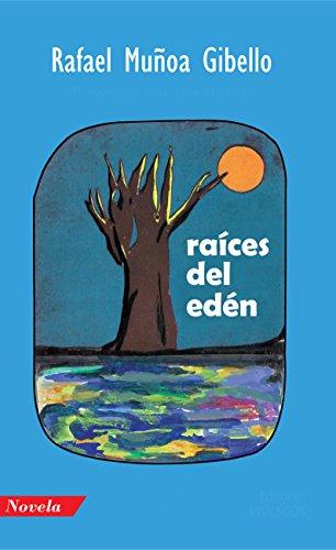 Raíces del Edén por Rafael  Muñoa Gibello