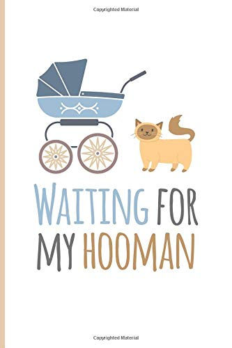 Waiting For My Hooman: Unique Cat Lover Gifts ; Funny Gift Ideas For Cat Lovers Mom ; Ideas For Pregnancy Announcements Book ; Pregnancy Announcement ... Planner ; Baby Shower Book Gift Ideas