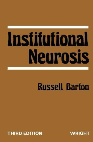 Institutional Neurosis: Third Edition