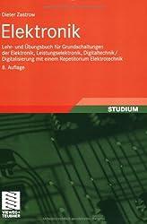 Elektronik: Lehr- und Übungsbuch für Grundschaltungen der Elektronik, Leistungselektronik, Digitaltechnik / Digitalisierung mit einem Repetitorium Elektrotechnik