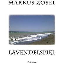 Lavendelspiel: Roman