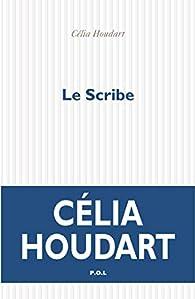 Le Scribe par Célia Houdart