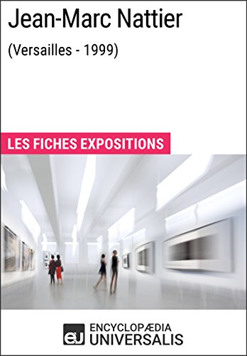 Jean-Marc Nattier (Versailles - 1999): Les Fiches Exposition d'Universalis par Encyclopaedia Universalis
