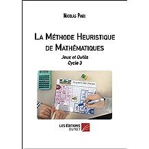 La Methode Heuristique de Mathematiques - Jeux et Outils Cycle 3