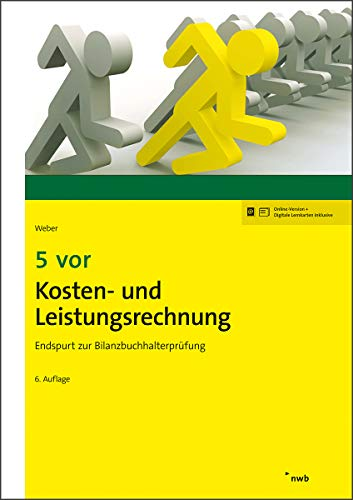 5 vor Kosten- und Leistungsrechnung: Endspurt zur Bilanzbuchhalterprüfung (NWB Bilanzbuchhalter)