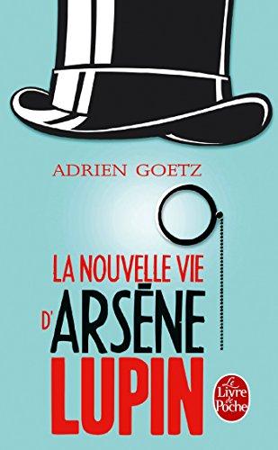 La Nouvelle vie d'Arsène Lupin par Adrien Goetz