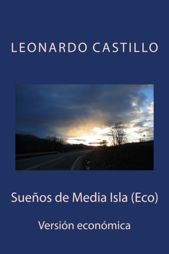 Sueños de Media Isla (Eco): Versión económica par  Lic Leonardo Castillo
