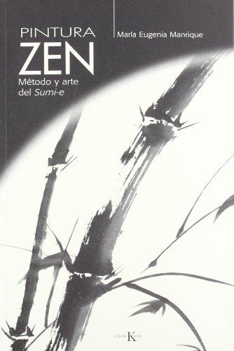Pintura Zen: Método y arte del Sumi-e (Sabiduría perenne) por María Eugenia Manrique