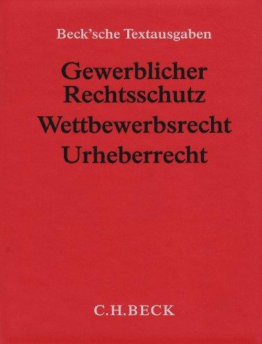 Gewerblicher Rechtsschutz, Wettbewerbsrecht, Urheberrecht (ohne Fortsetzungsnotierung). Inkl. 63. Ergänzungslieferung: Textausgabe mit Verweisungen und Sachregister