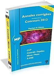 Annales des concours 2013 MP Physique et Chimie, corrigés de Polytechnique, Mines, Centrale, CCP