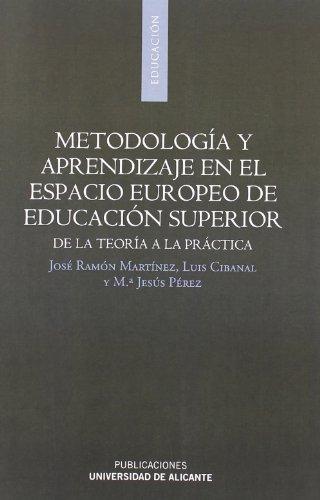 Metodología y aprendizaje en el espacio europeo de educación superior: De la teoría a la práctica (Monografías)