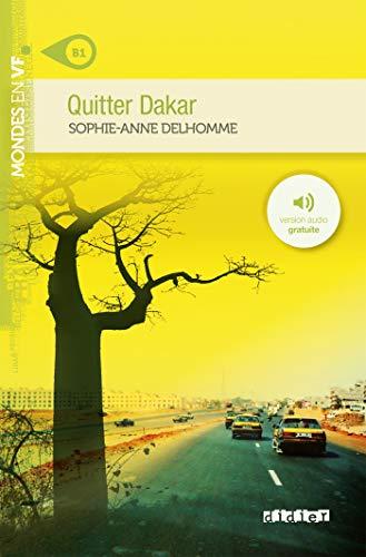 Quitter Dakar. Niveau B1. Con File audio per il download (Mondes en VF)