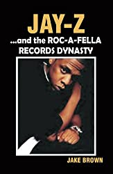 Jay-Z and the Roc-A-Fella Records Dynasty (English Edition)