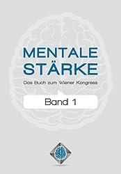 Mentale Stärke. Band 1: Das Buch zum Wiener Kongress