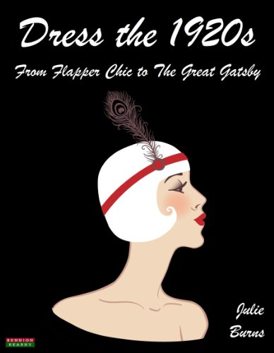 Dress the 1920s: From Flapper Chic to The Great Gatsby (English (1920 Mode Flapper)