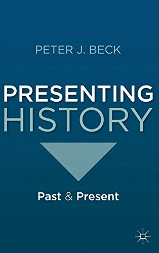 Presenting History: Past and Present
