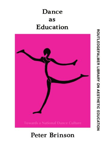 Dance As Education: Towards A National Dance Culture (Falmer Press Library on Aesthetic Education Series) por Peter Brinson