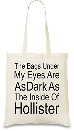 the-bags-under-my-eyes-are-dark-as-the-inside-of-hollister-slogan-bolso-de-mano