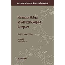 Molecular Biology of G-Protein-Coupled Receptors: Applications of Molecular Genetics to Pharmacology by M. Brann (1992-11-19)
