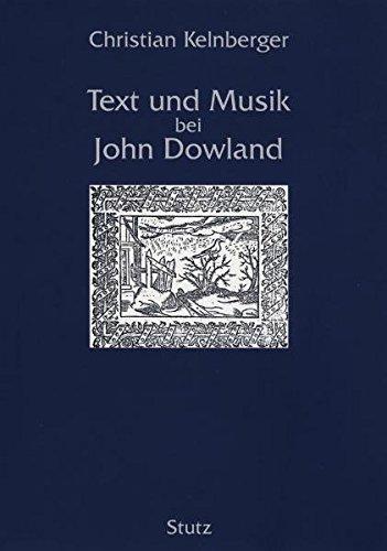 Text und Musik bei John Dowland: Eine Untersuchung zu den Vokalkompositionen des bedeutendsten...