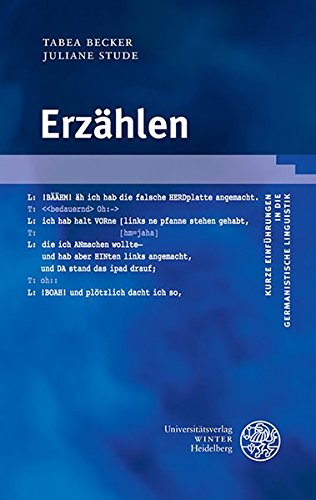 Erzählen (Kurze Einführungen in die germanistische Linguistik - KEGLI, Band 19)