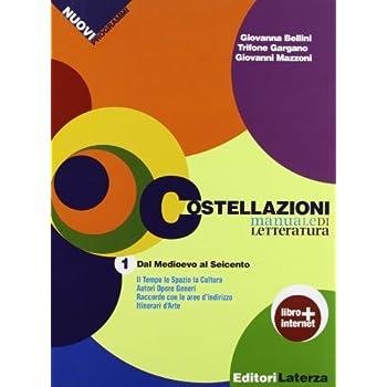 Costellazioni. Manuale Di Letteratura. Con Materiali Per Il Docente. Con Espansione Online. Per Le Scuole Superiori: 1
