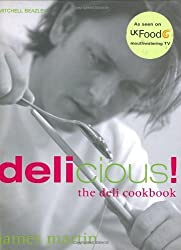 James Martin's Delicious!: The Deli Cookbook by Martin, James (2002) Hardcover