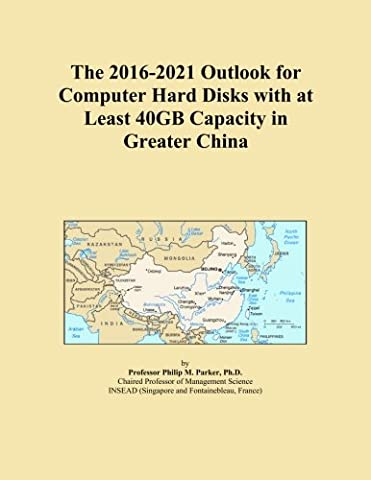 The 2016-2021 Outlook for Computer Hard Disks with at Least 40GB Capacity in Greater China