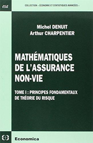Mathématiques de l'assurance non-vie : Tome 1, Principes fondamentaux de théorie du risque