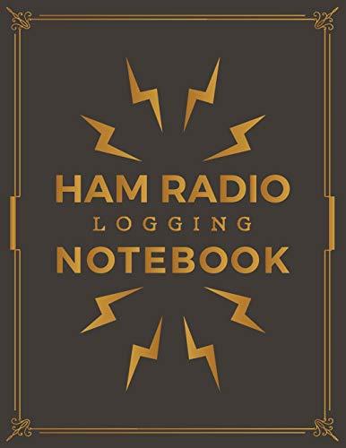 Ham Radio Logging Notebook: Ham Radio Contact Keeper; HAM Radio Log Book; Logbook for Ham Radio Operators; Amateur Ham Radio Station Log Book;  Ham ... Radio-Wave Frequency & Power Test Logbook