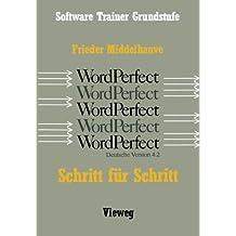Word Perfect Schritt f????r Schritt: F????r alle Versionen bis einschlie????lich Word Perfect 4.2 (German Edition) by Frieder Middelhauve (2013-04-15)